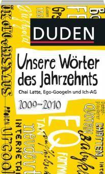 Duden® - Unsere Wörter des Jahrzehnts